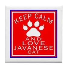 Keep Calm And Javanese Cat Tile Coaster
