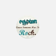 Egyptian cause someone has to Mini Button