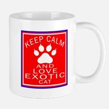 Keep Calm And Exotic Cat Mug