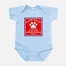 Keep Calm And European Burmese Cat Infant Bodysuit