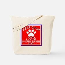 Keep Calm And European Burmese Cat Tote Bag