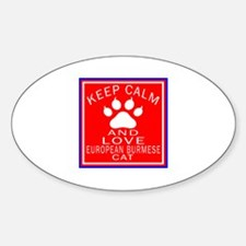 Keep Calm And European Burmese Cat Sticker (Oval)