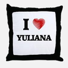 I Love Yuliana Throw Pillow