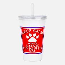 Keep Calm And Cymric C Acrylic Double-wall Tumbler