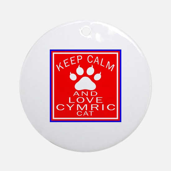 Keep Calm And Cymric Cat Round Ornament