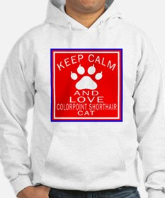 Keep Calm And Colorpoint Shortha Hoodie