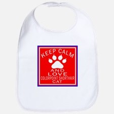 Keep Calm And Colorpoint Shorthair Cat Bib