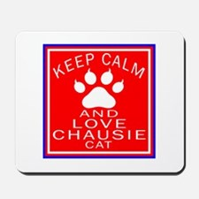 Keep Calm And Chausie Cat Mousepad
