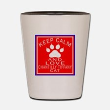 Keep Calm And Chantilly Tiffany Cat Shot Glass