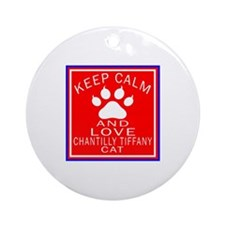 Keep Calm And Chantilly Tiffany Cat Round Ornament