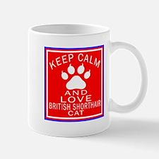 Keep Calm And British Shorthair Cat Mug