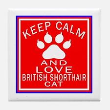 Keep Calm And British Shorthair Cat Tile Coaster