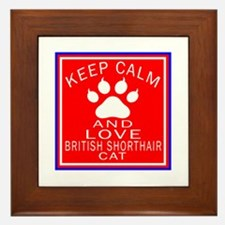 Keep Calm And British Shorthair Cat Framed Tile