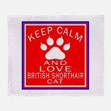 Keep Calm And British Shorthair Cat Throw Blanket