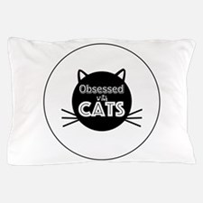Obsessed with Cats Pillow Case