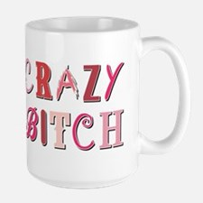 CRAZY BITCH Mug