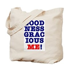 GOODNESS GRACIOUS ME! Tote Bag