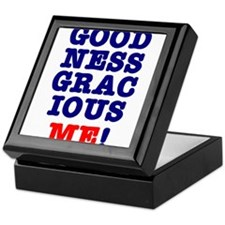 GOODNESS GRACIOUS ME! Keepsake Box