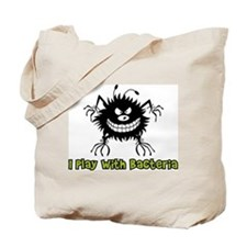 I Play With Bacteria Tote Bag