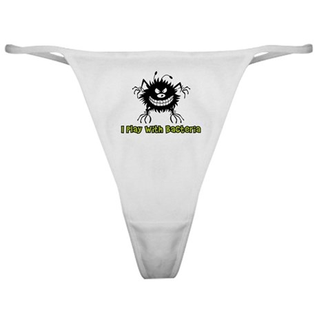 I Play With Bacteria Classic Thong