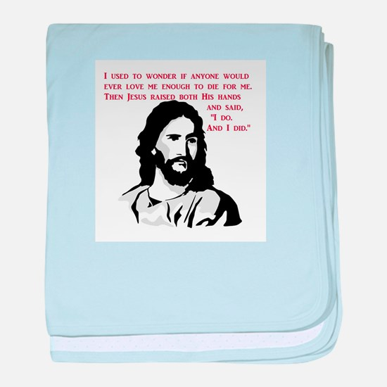 JESUS LOVE - I do and I did baby blanket