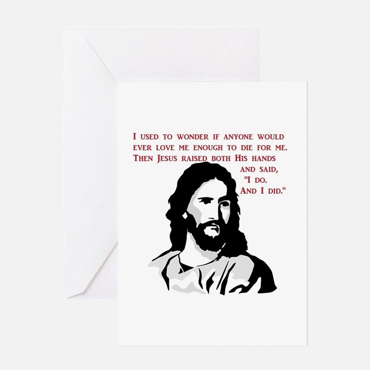 JESUS LOVE - I do and I did Greeting Cards