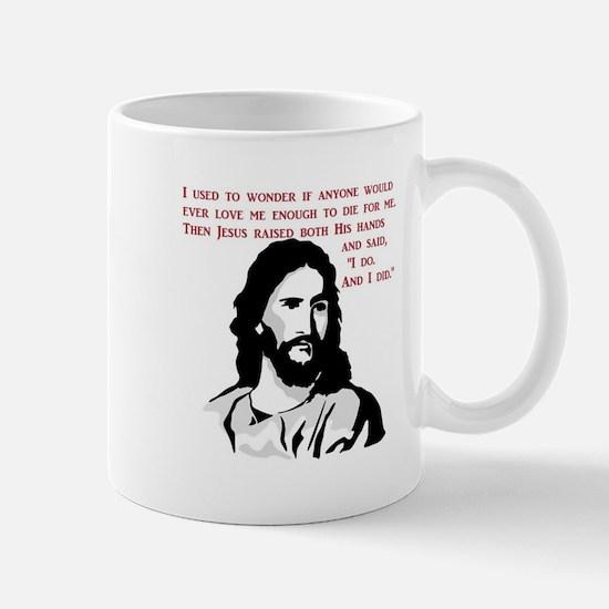 JESUS LOVE - I do and I did Mugs