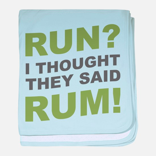 Run? I thought they said Rum! baby blanket
