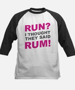 Run? I thought they said Rum! Baseball Jersey