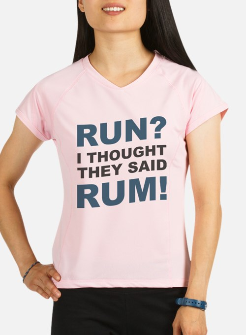 Run? I thought they said R Performance Dry T-Shirt
