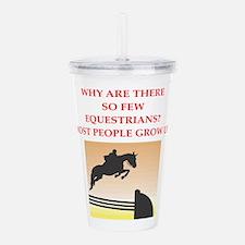 equestrian joke Acrylic Double-wall Tumbler