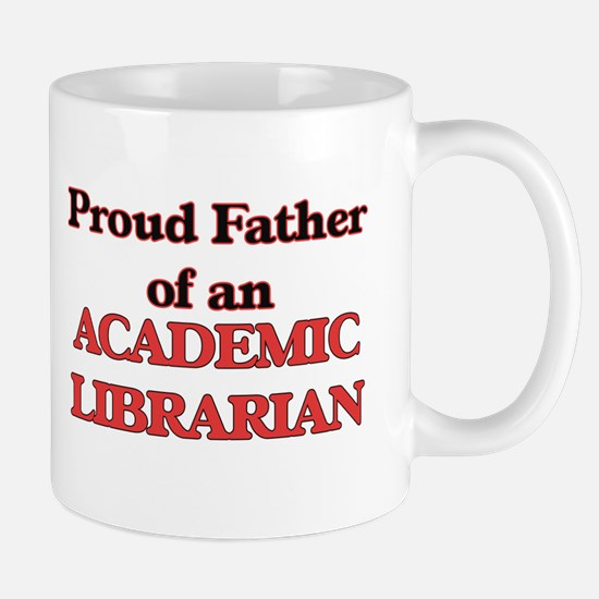Proud Father of a Academic Librarian Mugs