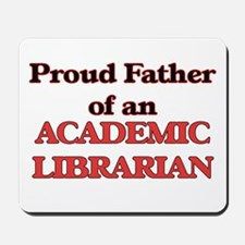 Proud Father of a Academic Librarian Mousepad