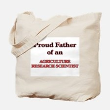 Proud Father of a Agriculture Research Sc Tote Bag