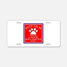 Keep Calm And Balinese Cat Aluminum License Plate