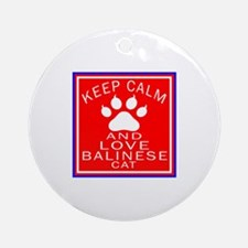 Keep Calm And Balinese Cat Round Ornament