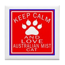 Keep Calm And Australian Mist Cat Tile Coaster