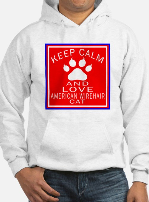 Keep Calm And American Wirehair Hoodie