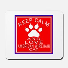 Keep Calm And American Wirehair Cat Mousepad
