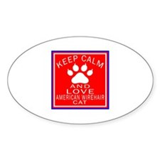 Keep Calm And American Wirehair Cat Decal