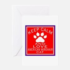 Keep Calm And American Wirehair Cat Greeting Card