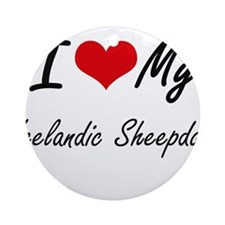 I love my Icelandic Sheepdog Round Ornament