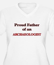 Proud Father of a Archaeologist Plus Size T-Shirt