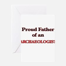 Proud Father of a Archaeologist Greeting Cards