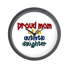 Proud Mom Of Autistic Daughter 2 Wall Clock