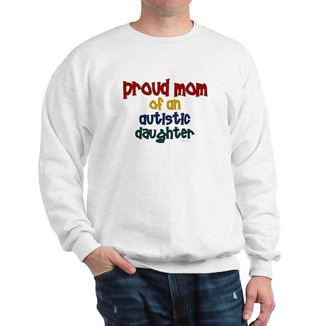 Proud Mom Of Autistic Daughter 2 Sweatshirt