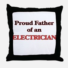 Proud Father of a Electrician Throw Pillow