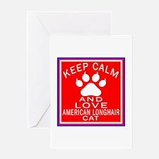 Keep Calm And American longhair Cat Greeting Card