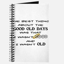 BEST THING ABOUT GOOD OLD DAYS - WASN'T G Journal