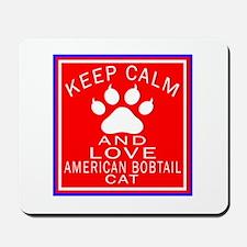 Keep Calm And American Bobtail Cat Mousepad